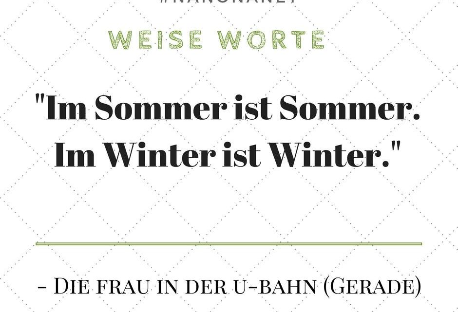 Zitat: Im Sommer ist nicht Winter.